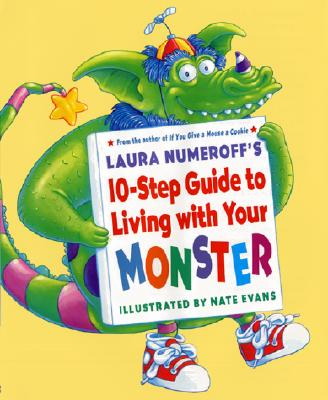 Laura Numeroff's 10-step Guide to Living With Your Monster By Numeroff, Laura Joffe/ Evans, Nate (ILT)