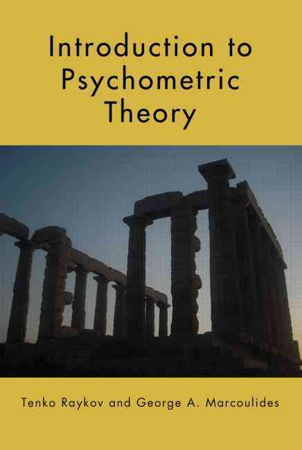 Introduction to Psychometric Theory By Raykov, Tenko/ Marcoulides, George A.