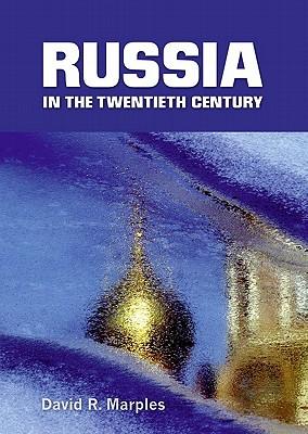 Russia in the Twentieth Century By Marples, David